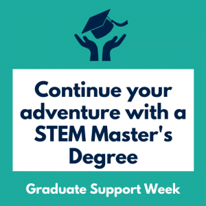 Continue Your Adventure with a STEM Master's Degree