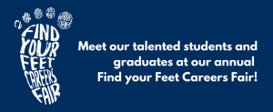 Meet Our Talented Students and Graduates at our annual Find Your Feet Careers Fair!