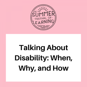Talking About Disability: When, Why, and How