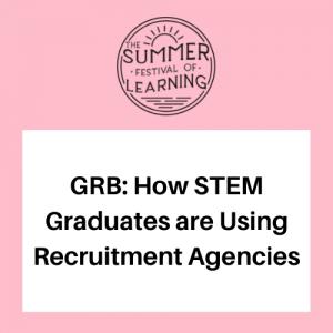 GRB: How STEM Graduates are Using Recruitment Agencies