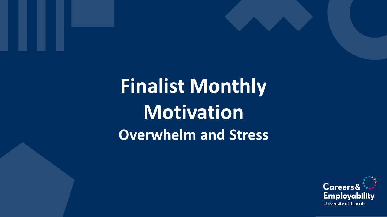 Finalist Monthly Motivation - Overwhelm & Stress
