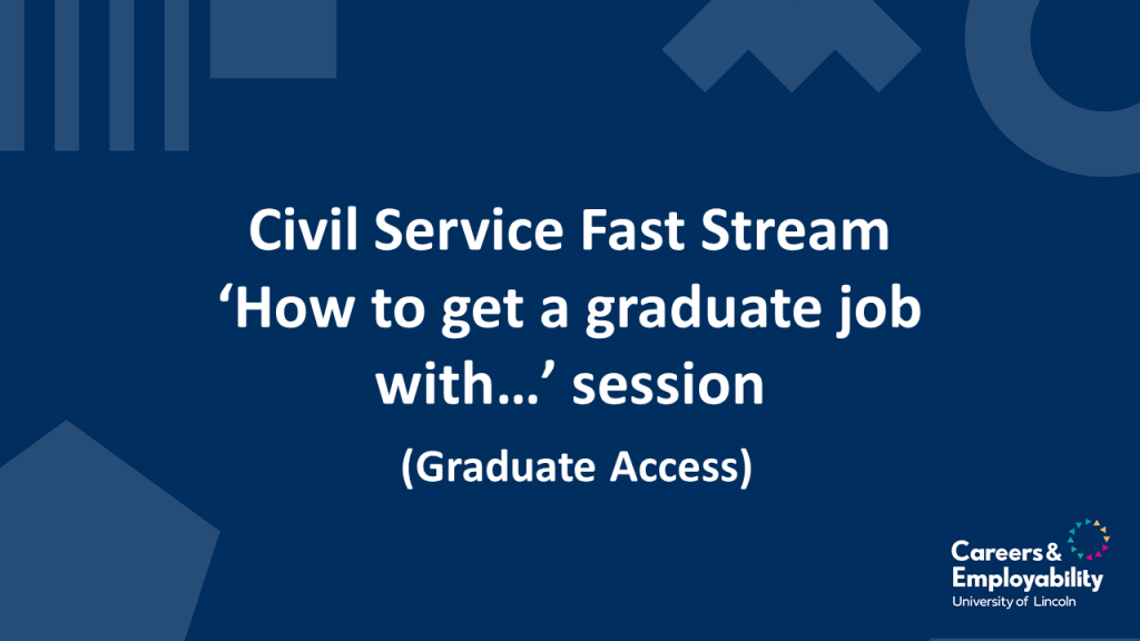 Title stating Civil Service Fast Stream 'How to get a graduate job with...' session